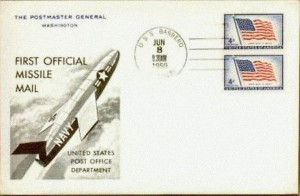 "An actual piece of ""Missile Mail"" from the flight of the Regulus I cruise missile in 1959.  Source:  US Government"