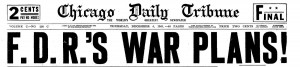 Banner headline in the Chicago Daily Tribune on December 4, 1941.